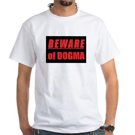 Beware of Dogma Atheist White T-Shirt