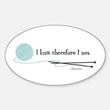 """""""I Knit Therefore I Am"""" Sticker (Oval)"""