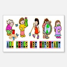ALL GIRLS ARE IMPORTANT Rectangle Decal