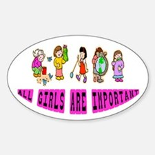 ALL GIRLS ARE IMPORTANT Oval Decal