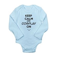 keep calm and cosplay on Long Sleeve Infant Bodysu