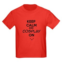 keep calm and cosplay on T