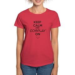 keep calm and cosplay on Tee