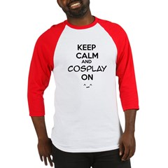 keep calm and cosplay on Baseball Jersey