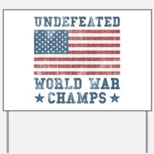 Undefeated World War Champs Yard Sign