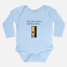 I'm off for a tug Long Sleeve Infant Bodysuit