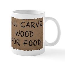 Will Carve Wood For Food Mug