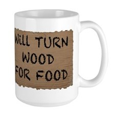Will Turn Wood For Food Mug