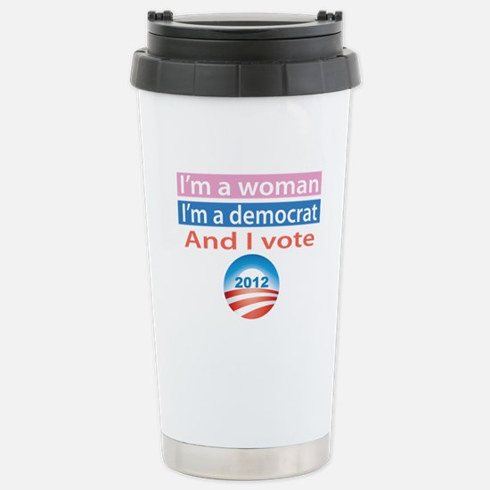 I'm a Woman, I'm a Democrat, and I Vote! Stainless