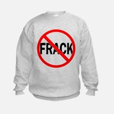 No Fracking Sweatshirt