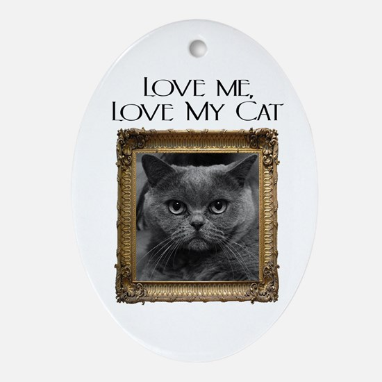 Love Me Love My Cat Oval Ornament