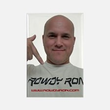 Rowdy Ron - Da Man, Da Legend! Rectangle Magnet