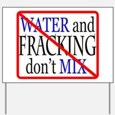 Water and Fracking Don't Mix Yard Sign