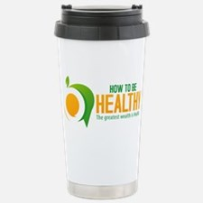 How to be healthy Travel Mug