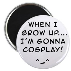 when i grow up...Im gonna COSPLAY! Magnet