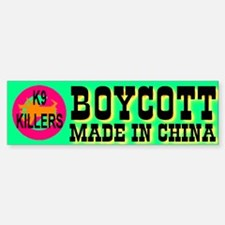 Boycott Made In China K9 Kill Bumper Bumper Bumper Sticker