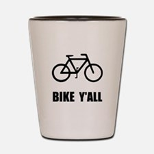 Bike Y'all Shot Glass