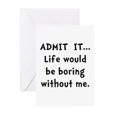 Life Would Be Boring Greeting Card