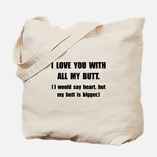 Love You With Butt Tote Bag