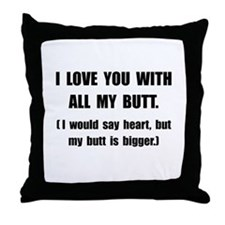 Love You With Butt Throw Pillow