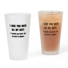 Love You With Butt Drinking Glass