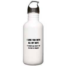 Love You With Butt Water Bottle