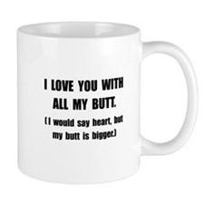 Love You With Butt Mug