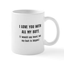 Love You With Butt Small Mug