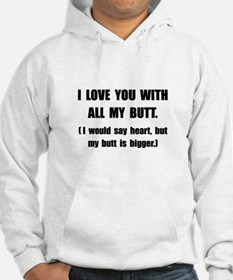Love You With Butt Hoodie