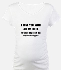 Love You With Butt Shirt