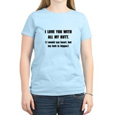 Love You With Butt T-Shirt