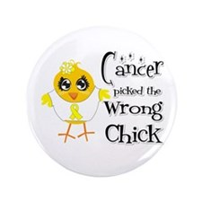 "Ewings Sarcoma Picked The Wrong Chick 3.5"" Button"