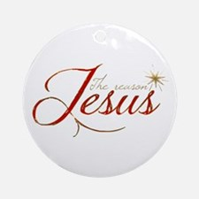Jesus is the reason for the season Ornament (Round