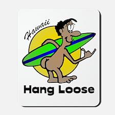 Hang Loose - Hawaii Mousepad