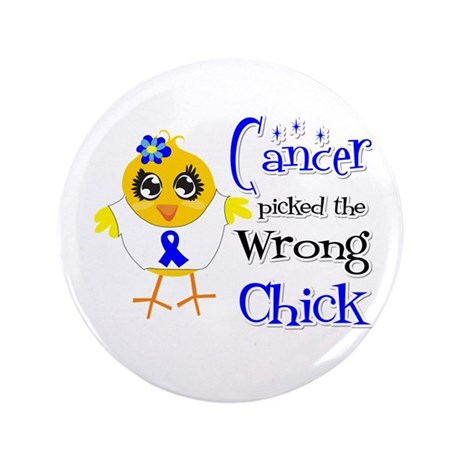 """Colon Cancer Picked The Wrong Chick 3.5"""" Button (1"""