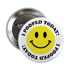 "I Pooped Today! 2.25"" Button"