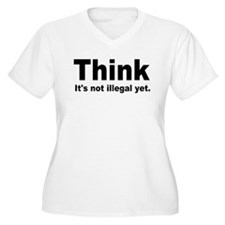 THINK ITS NOT ILLEGAL YET.png T-Shirt