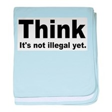THINK ITS NOT ILLEGAL YET.png baby blanket