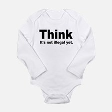 THINK ITS NOT ILLEGAL YET.png Long Sleeve Infant B