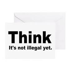THINK ITS NOT ILLEGAL YET.png Greeting Cards (Pk o