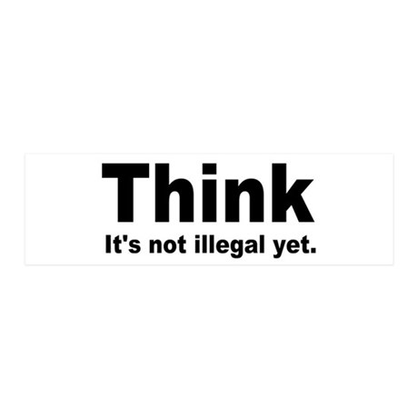 THINK ITS NOT ILLEGAL YET.png 36x11 Wall Decal