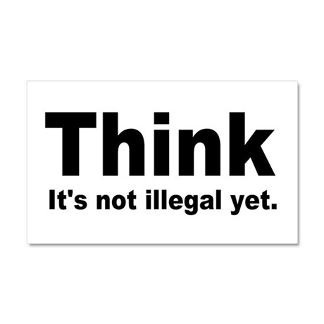 THINK ITS NOT ILLEGAL YET.png Car Magnet 20 x 12