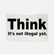 THINK ITS NOT ILLEGAL YET.png Rectangle Magnet