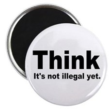 THINK ITS NOT ILLEGAL YET.png Magnet