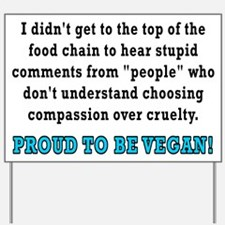 Food chain...vegan - Yard Sign