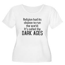 Religion had its chance T-Shirt