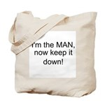 the man keep it down Tote Bag