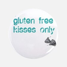 "Gluten Free Kisses Only 3.5"" Button"