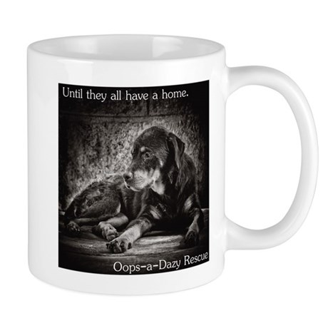 Until they all have a home Mug