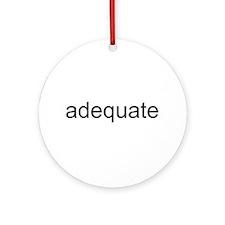adequate Ornament (Round)